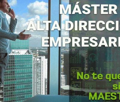 ¿Por qué estudiar un máster en Alta Dirección Empresarial? EOBS convocatoria 10 de mayo
