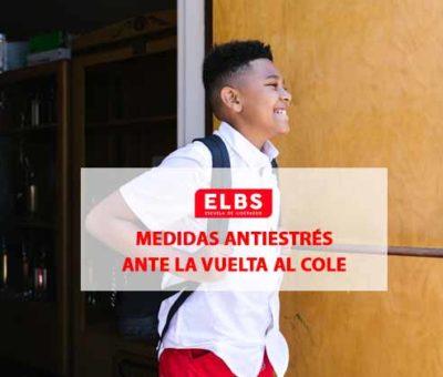3 medidas antiestrés ante la vuelta al cole por Escuela ELBS