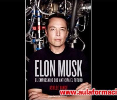 Emprender con Aulaformacion. Aprendiendo de los mejores: Elon Musk